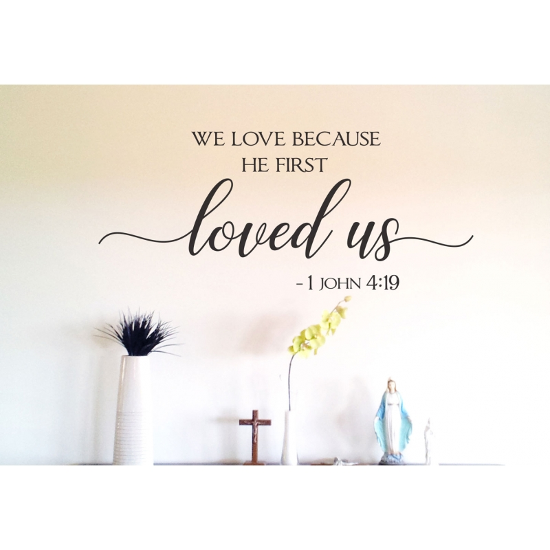 We Love Because Bible Decal Ozdeco Com Au