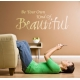 BE YOUR OWN KIND OF BEAUTIFUL QUOTE WALL SIGN DECAL VINYL LETTERING