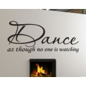 DANCE AS THOUGH NO ONE IS WATCHING QUOTE WALL DECAL VINYL LETTERING STICKER