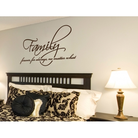 FAMILY FOREVER, FOR ALWAYS AND NO MATTER WHAT WALL VINYL DECAL