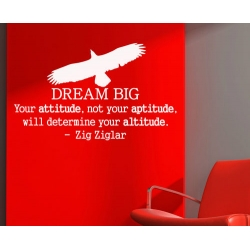 DREAM BIG YOUR ATTITUDE APTITUDE ALTITUDE QUOTE WALL VINYL DECAL