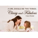 A GIRL SHOULD BE TWO THINGS CLASSY AND FABULOUS REMOVABLE WALL VINYL DECAL STICKER