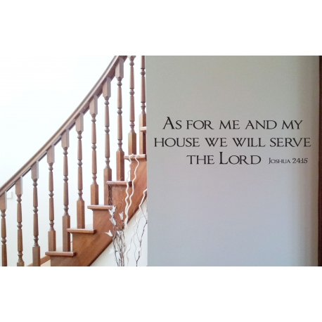 AS FOR ME AND MY HOUSE WE WILL SERVE THE LORD BIBLE QUOTE ART WALL VINYL DECAL