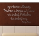 IMPERFECTION IS BEAUTY, MADNESS IS GENIUS MONROE WALL DECAL