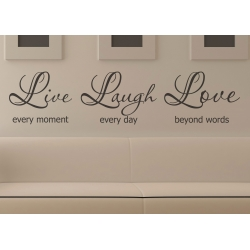 Live every moment, Laugh every day, Love beyond words Wall Sticker Decal