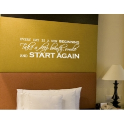 EVERY DAY IS A NEW BEGINNING TAKE A DEEP BREATH START AGAIN WALL VINYL DECAL