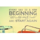 EVERY DAY IS A NEW BEGINNING QUOTE LETTERING WALL VINYL DECAL
