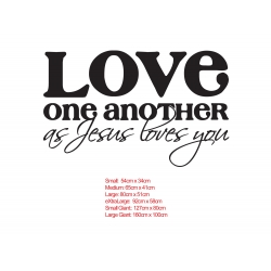 LOVE ONE ANOTHER AS JESUS LOVES YOU BIBLE CHRISTIAN QUOTE WALL VINYL DECAL