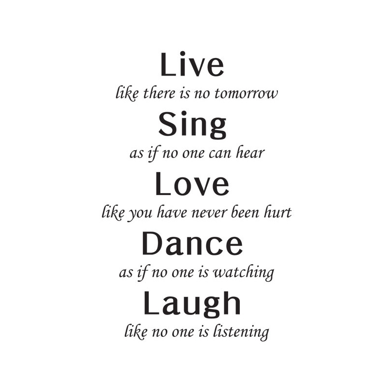 Live There Is No No Tomorrow Sing Love Dance Laugh Quote Wall Vinyl