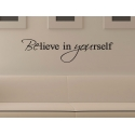 BELIEVE IN YOURSELF WALL ART VINYL DECAL STICKER REMOVABLE