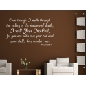 EVEN THOUGH I WALK THROUGH THE VALLEY PSALM BIBLE CHRISTIAN QUOTE WALL ART DECAL