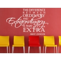 THE DIFFERENCE BETWEEN ORDINARY AND EXTRAORDINARY QUOTE WALL ART DECAL STICKER