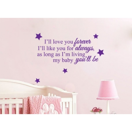 I'LL LOVE YOU FOREVER LIKE YOU FOR ALWAYS MY BABY YOU'LL BE WALL DECAL VINYL STICKER
