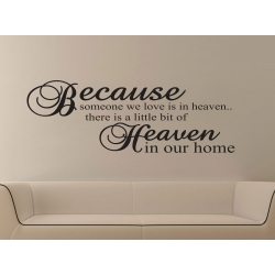 BECAUSE SOMEONE WE LOVE IS IN HEAVEN IN OUR HOME WALL VINYL DECAL STICKER
