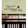 YOU ARE OUR DREAM COME TRUE NURSERY WALL DECAL VINYL STICKER