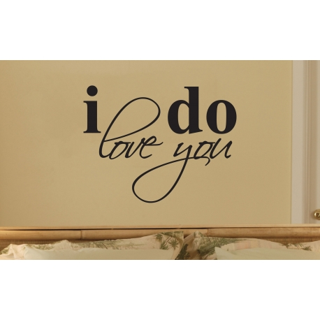 I DO LOVE YOU ART WALL QUOTE SIGN VINYL DECAL STICKER