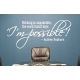 NOTHING IS IMPOSSIBLE I'M POSSIBLE AUDREY HEPBURN QUOTE WALL DECAL