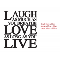 LAUGH AS MUCH AS YOU BREATHE LOVE AS MUCH AS YOU LIVE WALL VINYL DECAL STICKER