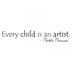 EVERY CHILD IS AN ARTIST - PABLO PICASSO NURSERY ARTWORK WALL DECAL VINYL STICKER