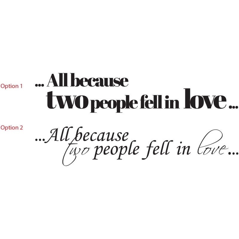 All Because Two People Fell In Love Wall Gallery Decal Vinyl
