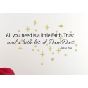 ALL YOU NEED IS A FAITH Pixie Dust Peterpan WALL DECAL STICKER
