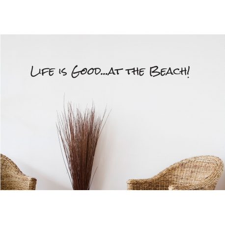 LIFE IS GOOD...AT THE BEACH! WALL QUOTE SIGN VINYL DECAL LETTERING STICKER