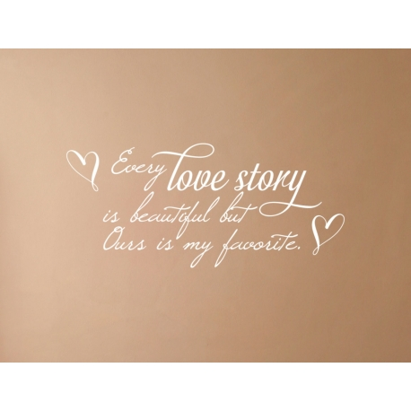 EVERY LOVE STORY IS BEAUTIFUL WALL DECAL VINYL LETTERING STICKER
