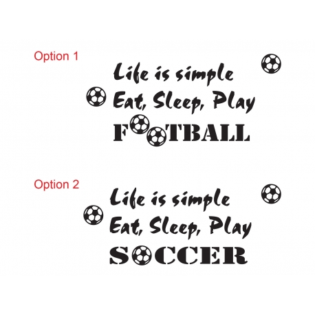 Life is simple Eat Sleep Play Football Soccer Wall Lettering Decal Vinyl Sticker