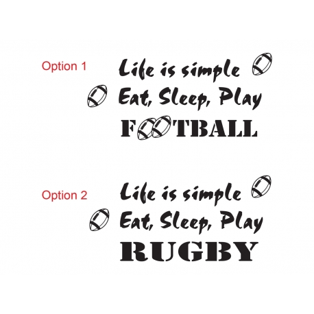 Life is simple Eat Sleep Play Football Rugby Wall Lettering Decal Vinyl Sticker