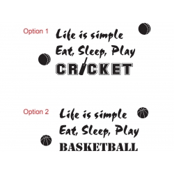 Life is simple Eat Sleep Play Cricket Basketball Wall Lettering Decal Vinyl Sticker