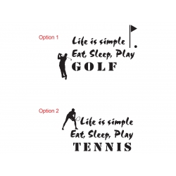 Life is simple Eat Sleep Play Tennis Golf Wall Lettering Decal Vinyl Sticker