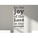 Nehemiah 8:10 For the Joy of the Lord is our Strength Bible Quote Wall Lettering Vinyl Decal