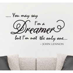 You may say I'm a Dreamer But John lennon inspiring quote Vinyl sticker decal