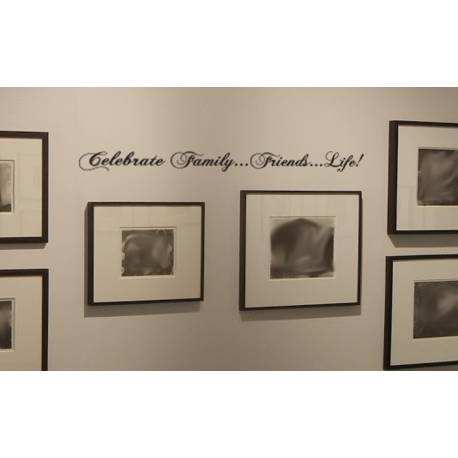 Celebrate Family Friends Life Vinyl Gallery wall art Lettering Country home deco