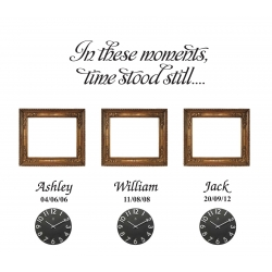 In these moments time stood still 3 names dates Gallery Wall Vinyl Decal Sticker