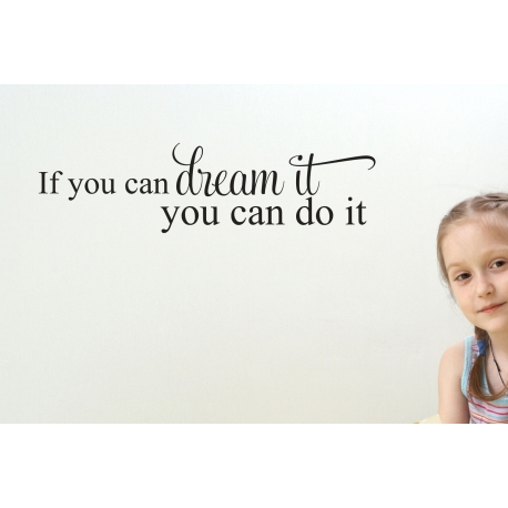 If you can dream it you can do it inspirational Quote Vinyl Wall Decal Sticker