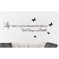 Life takes you to unexpected places Love brings Home Wall Decal Vinyl Sticker