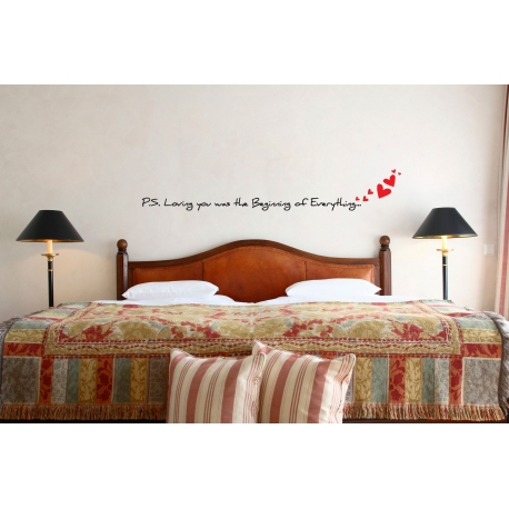 P.S. Loving you was the Beginning of Everything Bedroom Wall Vinyl Decal Sticker