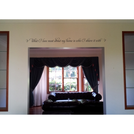 What I love most about my home is who I share it with Family Wall Decal Sticker