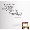 Be the change you wish to see in the world Gandhi inspirational Wall Art Decal Sticker