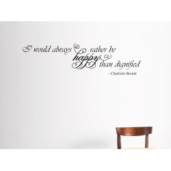 I would always rather be happy inspirational Quote Wall Vinyl Decal Sticker