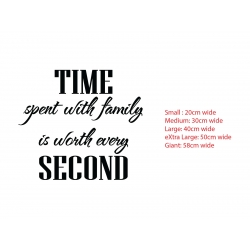Time Spent with Family worth every second Wall Decor Vinyl Decal Sticker Only