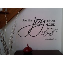 For the Joy of the Lord is our Strength Bible Quote Wall Lettering Vinyl Decal