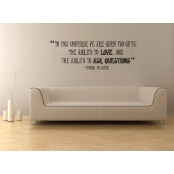 In this universe two gifts: the ability to love ask questions Wall Decal Sticker