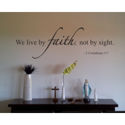 2 Corinthians 5:7 We live walk by Faith, not by sight Bible Quote Wall Art Vinyl Decal Sticker
