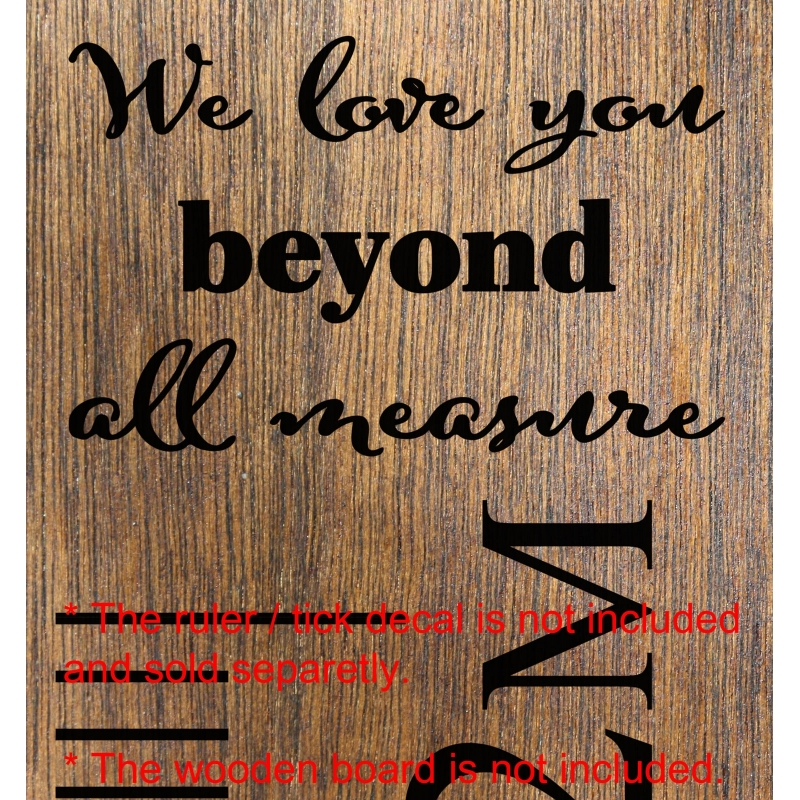 We Love You Beyond All Measure AddOn Sticker Growth Chart Ruler - Ruler growth chart vinyl decal