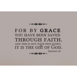 For by Grace Saved through Faith Bible Verse Wall Decal Sticker Ephesians 2:8