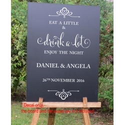 Custom Wedding Reception Sign Decal Sticker Removable Eat a Little Drink a lot