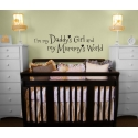 I'm my Daddy's Girl and my Mummy's World Removable Wall Sticker Decal